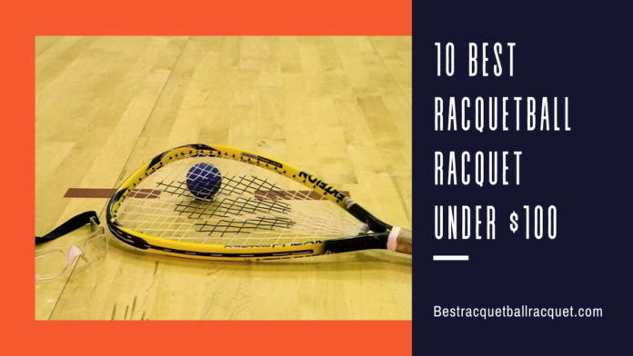 Best Racquetball Racquet Under 100