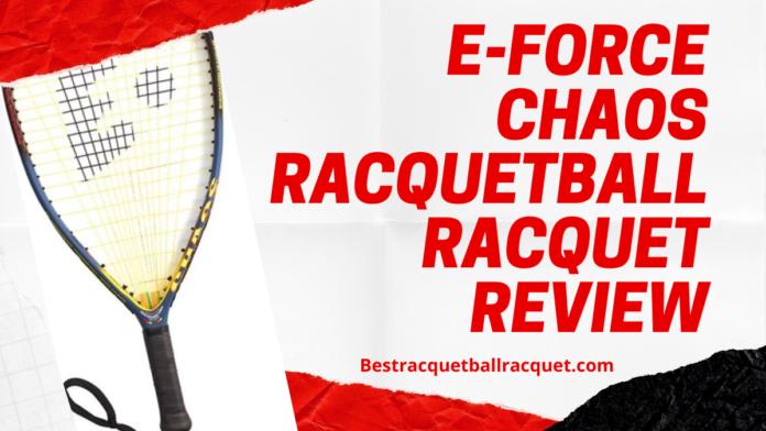 E-Force Chaos Racquetball Racquet Review