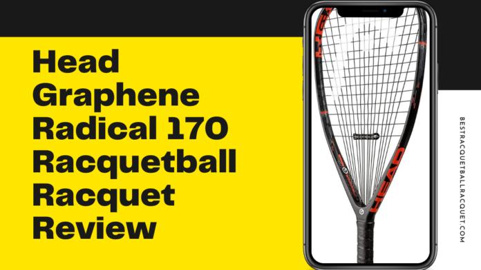 Head Graphene Radical 170 Racquetball Racquet Review